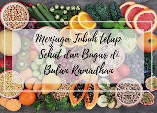Menjaga tubuh tetap sehat dan bugar di bulan Ramadhan