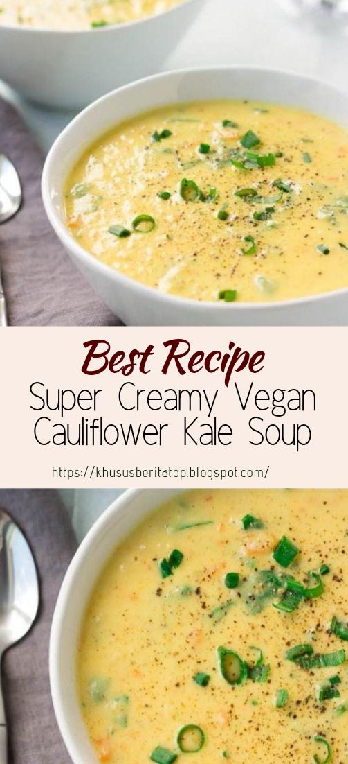 Super Creamy Vegan Cauliflower Kale Soup #vegan #vegetarian #soup #breakfast #lunch