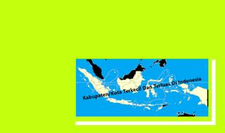 Daftar Kabupaten/Kota Terkecil Dan Terluas Di Indonesia