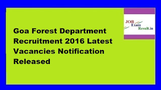 Goa Forest Department Recruitment 2016 Latest Vacancies Notification Released