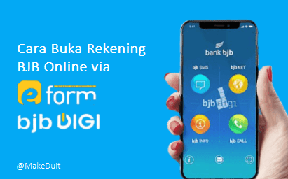Cara Buka Rekening BJB Online via e-form dan BJB Digi
