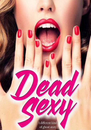 Dead Sexy 2018 Full English Movie Download HDRip 720p