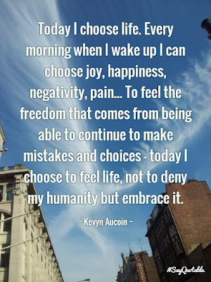 positive thinking quotes: today i choose life.