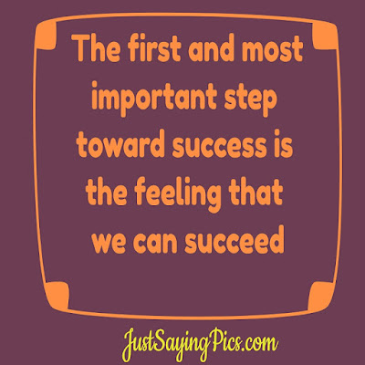 best-motivational-quotes-The-first-and-the-most-important-step-towards-success-is-the-feeling--that-we-can-succeed