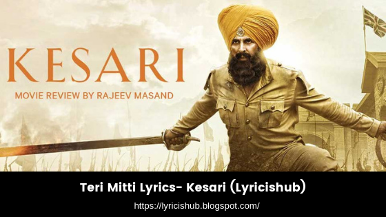Teri Mitti Lyrics- Kesari (Lyricishub)