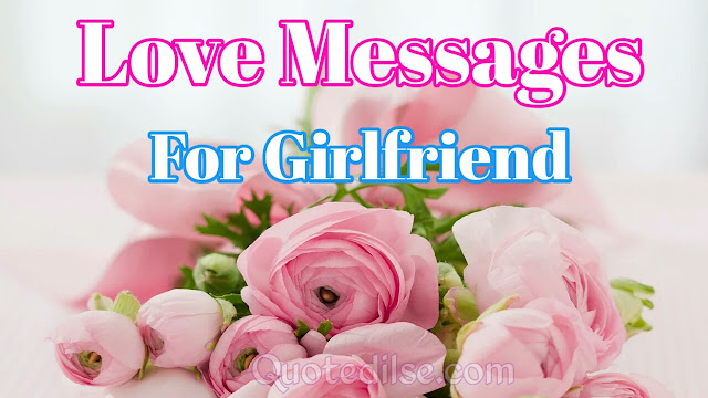 Love Messages For Girlfriend