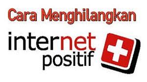 Cara Menghilangkan Internet Baik