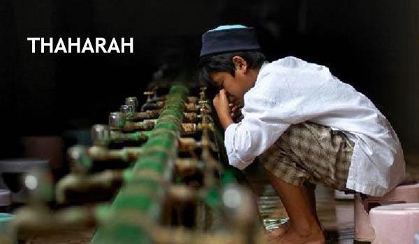 Pengertian THAHARAH (Bersuci) Menurut Dalil Al - Quran dan Hadits