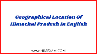 Geographical Location Of Himachal Pradesh In English