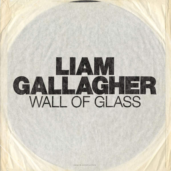 Liam Gallagher - Wall of Glass - Single Cover
