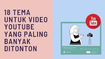 tema video youtube yang paling banyak ditonton cara menentukan tema video youtube cara membuat tema video youtube tema untuk video youtube
