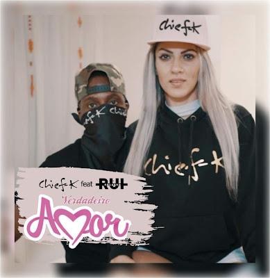 Chief K - Verdadeiro Amor (feat. Rui Orlando) 2019