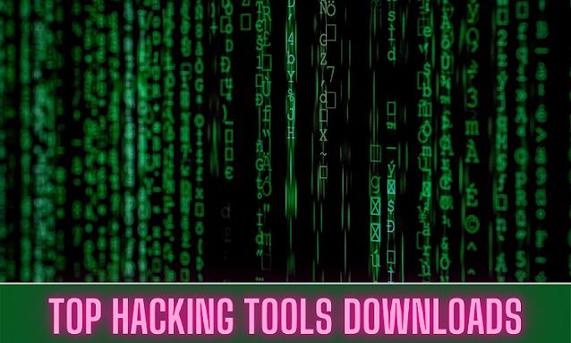 Top Hacking Tools Downloads