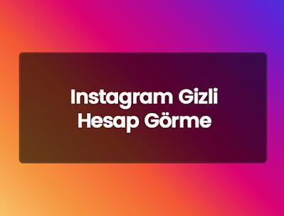 Instagram Gizli Hesap Görme Uygulaması