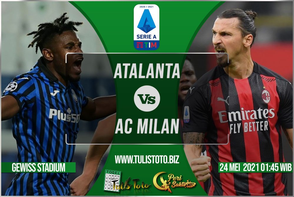 Prediksi Atalanta vs AC Milan 24 Mei 2021