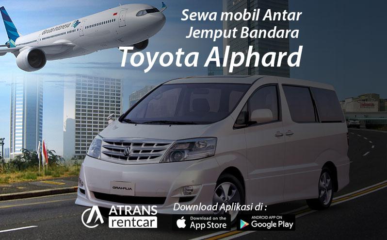 Sewa mobil antar jemput bandara Jakarta Toyota Alphard