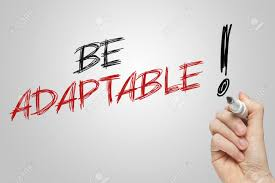 Be Adaptable