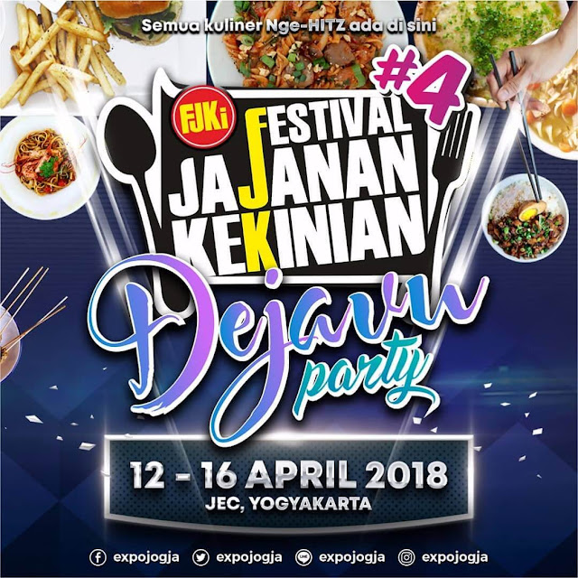 "Info Event Festival Jajanan Kekinian Jogja 2018 ""Dejavu Party"""