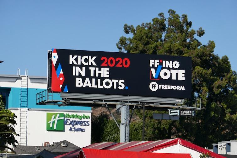 Kick them in ballots Freeform billboard