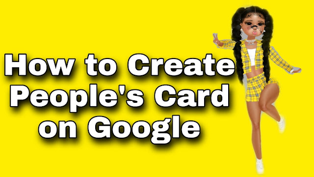 how to create peoples card on google search