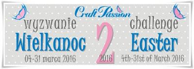 http://craftpassion-pl.blogspot.ie/2016/03/wyzwanie-22016-wielkanoc-challenge.html