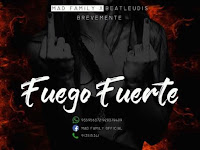 Mad Family X BeatLeudis - Fuego Fuerte | Download