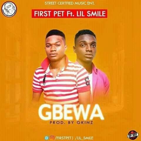 [Music] First Pet ft Lil Smile _ GBEWA