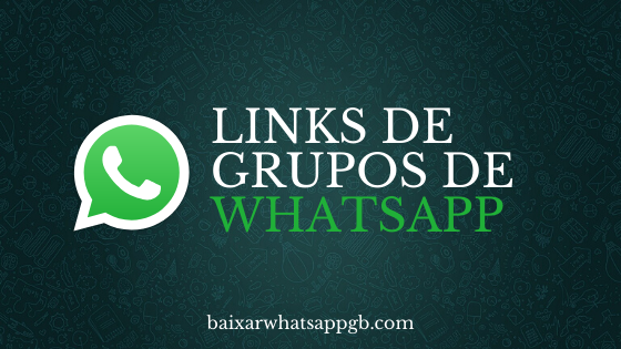 Links de Grupos de Whatsapp