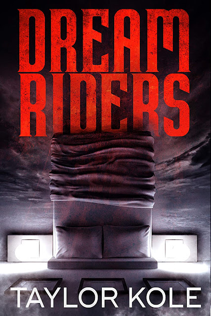 Dream Riders: suspense, thriller, horror, paranormal by Taylor Kole