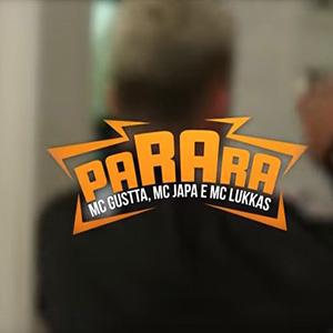 Baixar Parara MC Gustta MC Japa e MC Lukkas Mp3 Gratis