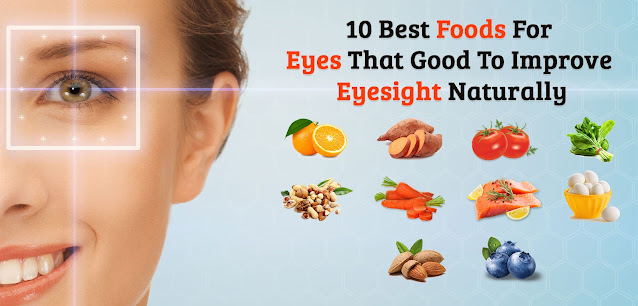 10 Best Foods for Eyes - Improve Eyesight Naturally