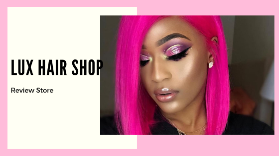Lux Hair Shop | Review Store