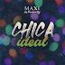 MAXI Y LA CHAMPIONS LIGA - CHICA IDEAL 2021