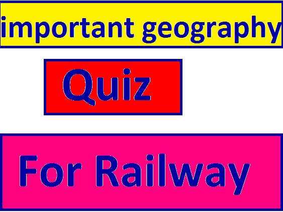 examsuccessful: important-geography-quiz-for-railway