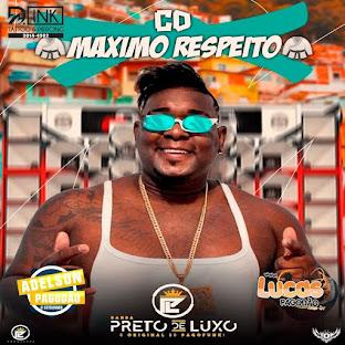 PRETO DE LUXO - CD MÁXIMO RESPEITO 2021
