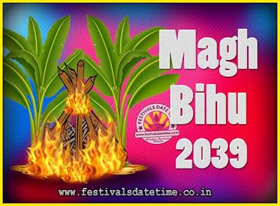 2039 Magh Bihu Festival Date and Time, 2039 Magh Bihu Calendar