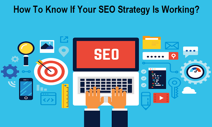 How To Know If Your SEO Strategy Is Working