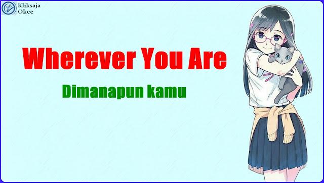 Lirik dan Terjemahan One Ok Rock - Wherever You Are bahasa Indonesia