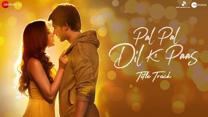 Pal Pal Dil Ke Paas Arijit Singh Lyrics