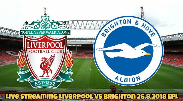 Live Streaming Liverpool vs Brighton 26.8.2018 EPL