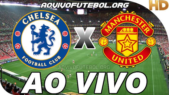 Assistir Chelsea x Manchester United Ao Vivo