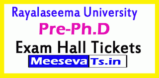 Rayalaseema University Pre-Ph.D Exam Hall Tickets