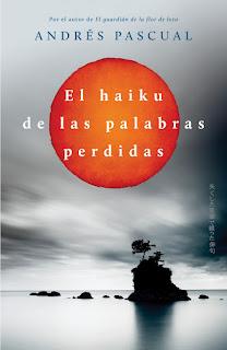 El haiku de las palabras perdidas - Andrés Pascual (2011)