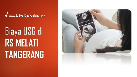 Biaya USG RS Melati Tangerang