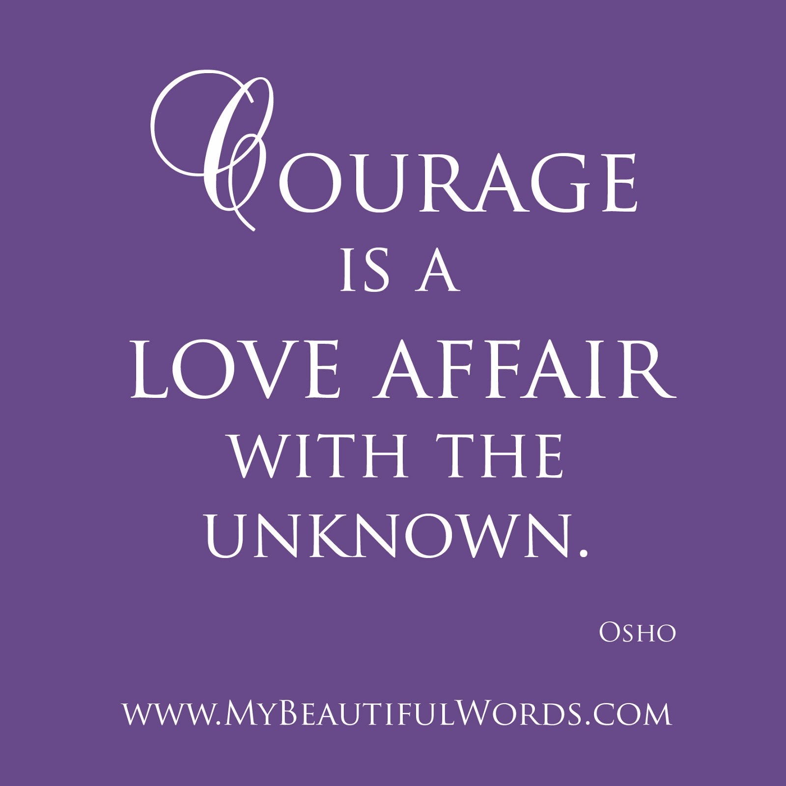 Courage To Love: My Beautiful Words.: Courage Is A Love Affair