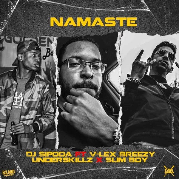 Dj Sipoda -  Namaste Feat V-Lex Breezy - Underskillz - Slim Boy