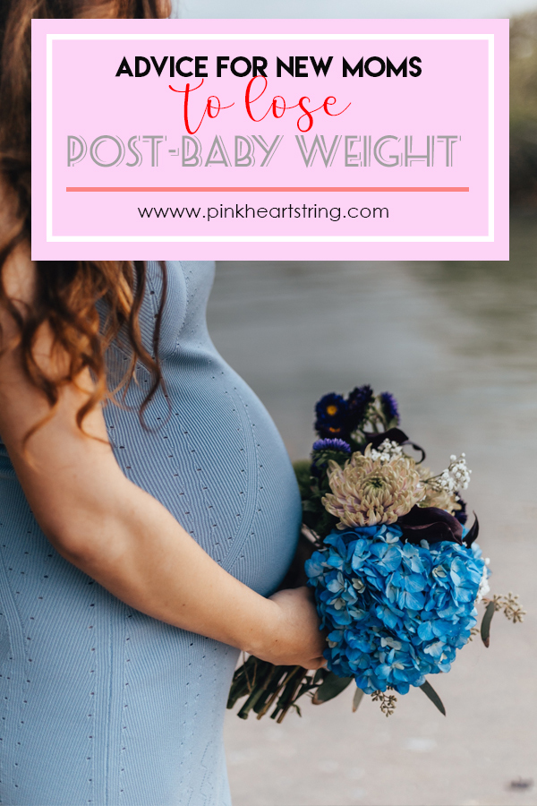 Advice for New Moms Wanting to Lose Post-Baby Weight