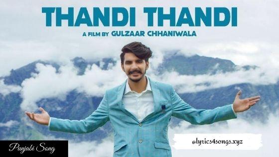 THANDI THANDI LYRICS - Gulzaar Chhaniwala | Lyrics4songs.xyz
