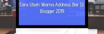 Cara Ubah Warna Address Bar Di Blogger 2019
