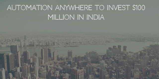 Automation Anywhere to invest $100 million in India